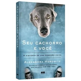 Livro Seu Cachorro e Você - Horowitz - Best Seller