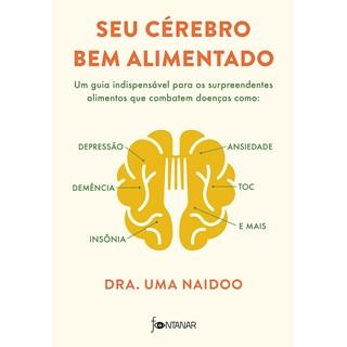 Livro Seu Cérebro Bem Alimentado - Naidoo - Fontanar