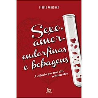 Livro - Sexo, Amor, Endorfinas e Bobagens - Fabichak
