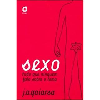 Livro - Sexo: Tudo Que Ninguém Fala Sobre o Tema - Gaiarsa - Ágora