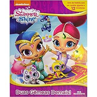 Livro - Shimmer & Shine: Duas Gêmeas Demais - Inclui Miniaturas