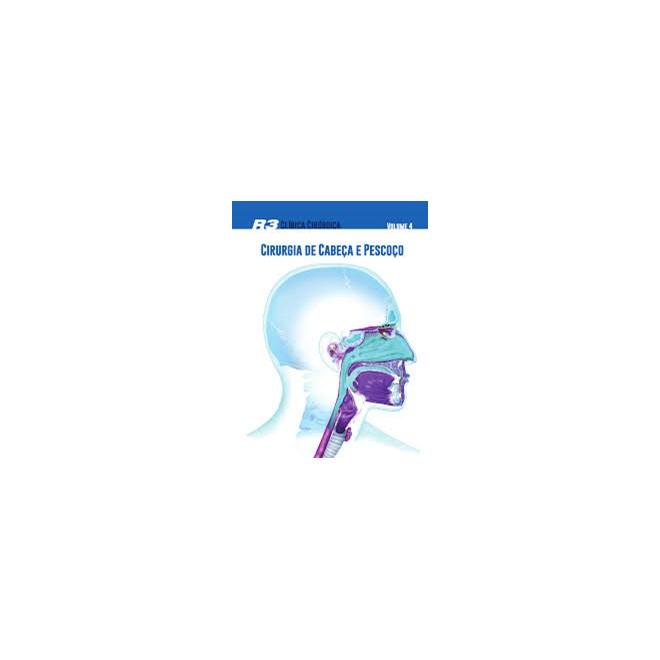 Livro - SIC R3 Clínica Cirúrgica - vol. 4 - Cirurgia de Cabeça e Pescoço, Otorrinolaringologia e Cirurgia Torácica - Santos