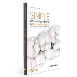 Livro - Simple – Uma Abordagem Simples Em Resinas Compostas – Anatomia, Escultura e Protocolos Clínicos - Sapata