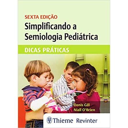Livro - Simplificando a Semiologia Pediátrica - Dicas Práticas - Gill