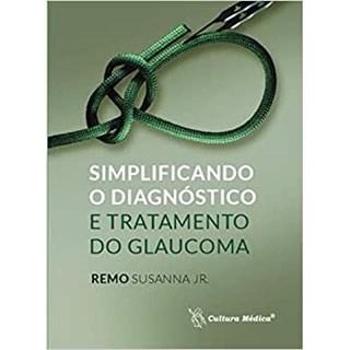 Livro - Simplificando o Diagnóstico e Tratamento do Glaucoma - Sussana Jr