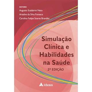 Livro - Simulação Clínica e Habilidades na Saúde - Scalabrini Neto