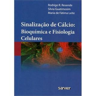Livro - Sinalização de Cálcio - Bioquímica e Fisiologia Celulares - Resende