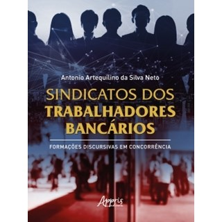 Livro - Sindicatos dos Trabalhadores Bancários - Neto - Appris