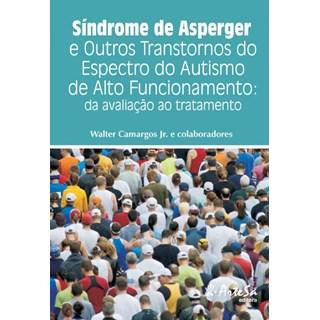 Livro - Síndrome de Asperger e Outros Transtornos do Espectro do Autismo de Auto Funcionamento - Camargos Jr