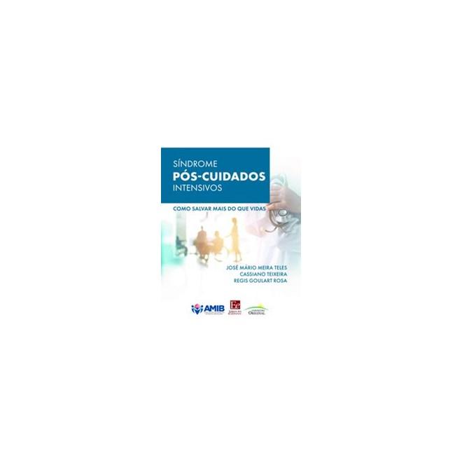 Livro - Síndrome Pós Cuidados Intensivos - Meira Teles 1º edição