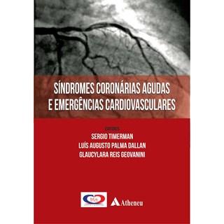 Livro - Síndromes Coronárias Agudas e Emergências Cardiovasculares - Timerman