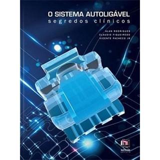 Livro - Sistema Autoligável - Segredos Clínicos - Rodrigues