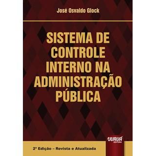 Livro - Sistema de Controle Interno na Administração Pública - Glock - Juruá