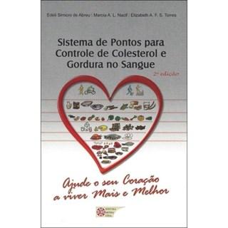 Livro - Sistema de pontos para controle de colesterol e gordura no sangue - Ajude o seu Coração a viver mais e melhor - Abreu