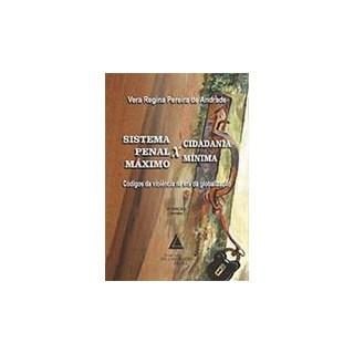 Livro - Sistema Penal Máximo X Cidadania Minima - Andrade