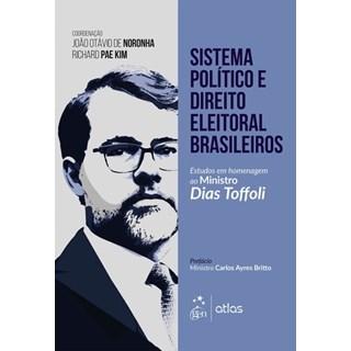Livro - Sistema Político e Direito Eleitoral Brasileiro - Estudos em Homenagem ao Ministro Dias Toffoli - Noronha