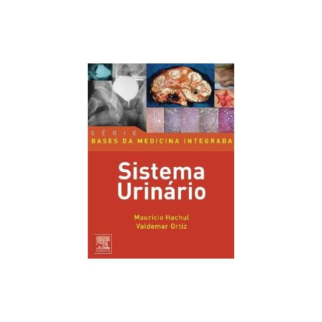 Livro - Sistema Urinário - Série Bases da Medicina Integrada - Hachul