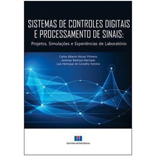 Livro - Sistemas de Controles Digitais e Processamento de Sinais - Projetos, Simulações e Experiências de Laboratório - Pinheiro