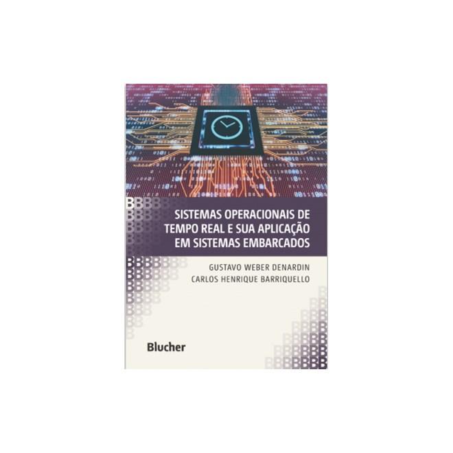 Livro - Sistemas Operacionais de Tempo Real e Sua Aplicação em Sistemas Embarcados - Denardin