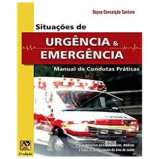 Livro - Situações de Urgência e Emergência: Manual de Condutas Práticas - Santoro