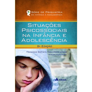 Livro - Situações Psicossociais Na Infância E Na Adolescência - Assumpção Junior