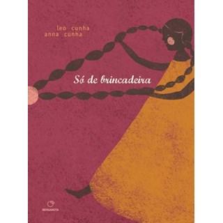 Livro - Só de Brincadeira - Cunha - Positivo
