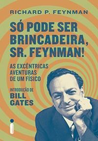 Livro So Pode ser Brincadeira Sr. Feynman! Excentricas Aventuras d