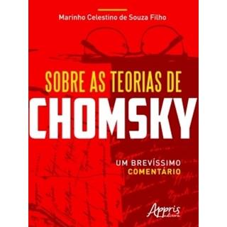 Livro - Sobre as Teorias de Chomsky: Um Brevíssimo Comentário - Filho - Appris