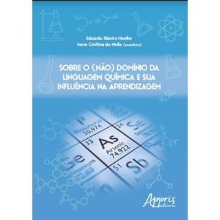 Livro -  Sobre o (Não) Domínio da Linguagem Química e Sua Influência na Aprendizagem  - Mueller