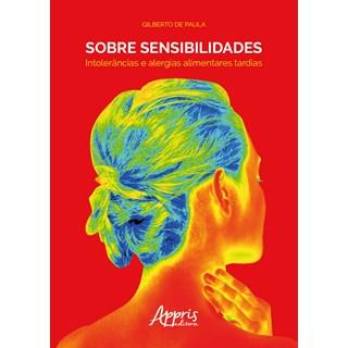 Livro - Sobre Sensibilidades: Intolerâncias e Alergias Alimentares Tardias - Paula