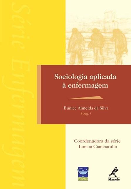 Livro - Sociologia Aplicada à Enfermagem - Silva