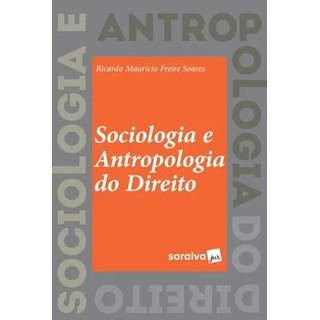Livro - Sociologia E Antropologia Do Direito - Soares