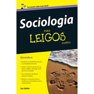 Livro - Sociologia Para Leigos - Gabler - Alta Books