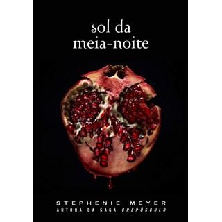 Livro - Sol da Meia-Noite - Meyer - Intrínseca
