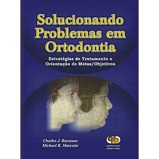 Livro - Solucionando Problemas em Ortodontia - Burstone