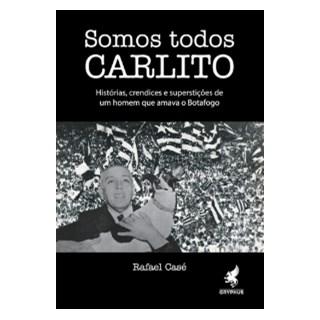 Livro - Somos Todos Carlito -Casé