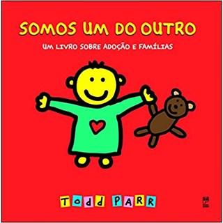 Livro - Somos um do Outro: um Livro Sobre Adoção e Família - Todd Parr