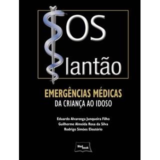 Livro - SOS Plantão - Emergências Médicas da Criança ao Idoso - Junqueira Filho