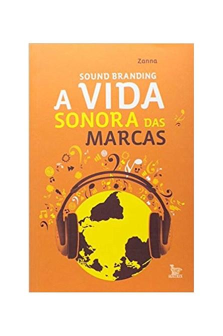 Livro - Sound Branding - A Vida Sonora das Marcas - Vários