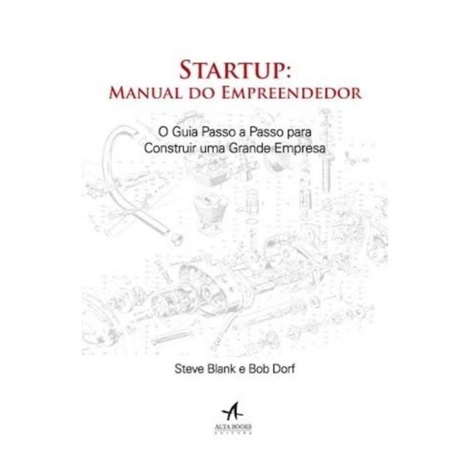Livro - Startup: Manual do Empreendedor - O guia Passo a Passo para Construir uma Grande Empresa - Blank
