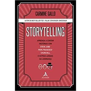Livro - Storytelling:  Aprenda a Contar Histórias com Steve Jobs, Papa Francisco, Churchill e Outras Lendas da Liderança - Gallo