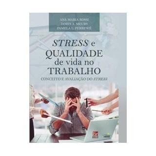 Livro - Stresse e Qualidade de Vida no Trabalho - Rossi 1º edição