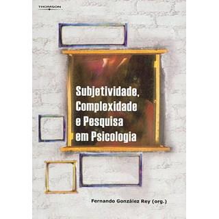 Livro - Subjetividade, Complexidade e Pesquisa em Psicologia - Rey