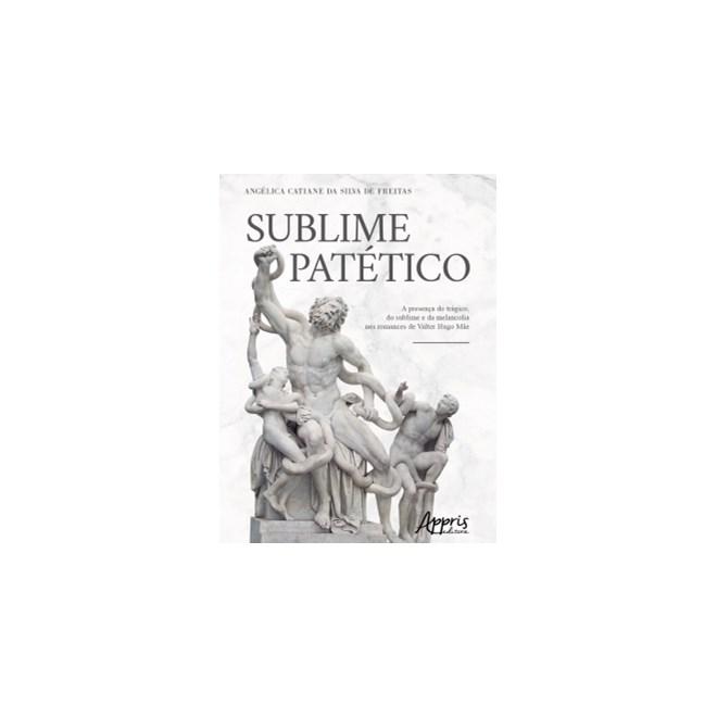 Livro - Sublime Patético - Freitas - Appris