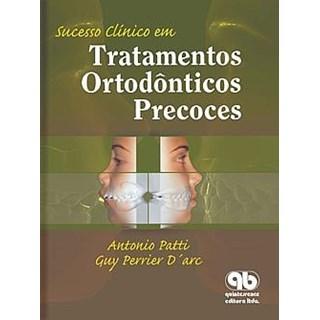 Livro - Sucesso Clínico em Tratamentos Ortodônticos Precoces - Patti