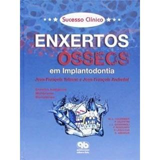 Livro - Sucesso Clínico - Enxertos Ósseos em Implantodontia - Colombier