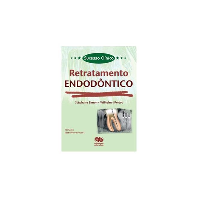 Livro - Sucesso Clínico - Retratamento Endodôntico - Simon