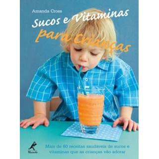 Livro - Sucos e Vitaminas para Crianças - Cross