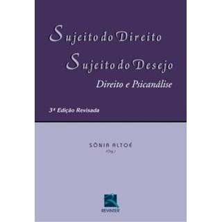 Livro - Sujeito do Direito - Sujeito do Desejo - Direito e Psicnálise - Altoe
