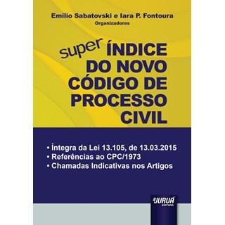 Livro - Super Índice do Novo Código de Processo Civil - Fontoura - Juruá